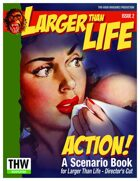 Larger Than Life: Action! Scenario Book