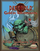 Dark Hold Goblin Adventures: All For Snotberry Wine for Savage Worlds