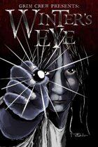 Grim Crew Presents: Winter's Eye