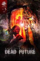 Grim Crew Presents: Dead Future #5