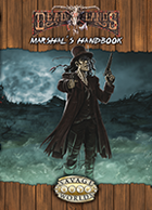 Deadlands Reloaded: Marshal's Handbook Explorer's Edition