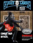Deadlands Noir Combat Maps: Offices