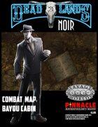 Deadlands Noir Combat Maps: Bayou Cabin