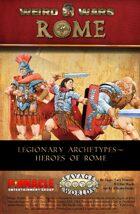 Weird Wars Rome: Legionary Archetypes
