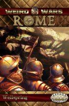 Weird Wars Rome: Wellspring