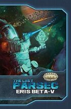 The Last Parsec: Eris Beta-V