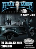 Deadlands Noir Companion Player's Guide