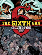 The Sixth Gun: Circle the Wagons