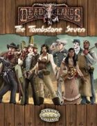 Deadlands Reloaded: The Tombstone Seven