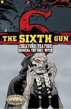 The Sixth Gun: Creature Feature: Griselda