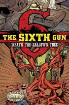 The Sixth Gun: 'Neath the Gallows Tree