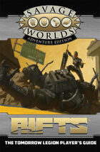Savage Rifts: The Tomorrow Legion Player's Guide (SWADE Edition)