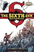 The Sixth Gun Roleplaying Game: Player's Guide