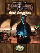 Deadlands Reloaded: Good Intentions