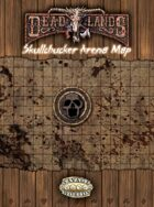 Deadlands Reloaded: Skullchucker Arena