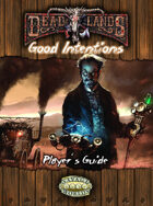 Deadlands Reloaded: Good Intentions Player's Guide