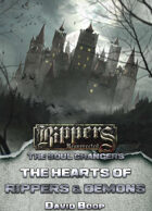 Rippers Resurrected: Soul Changers - The Hearts of Rippers & Demons