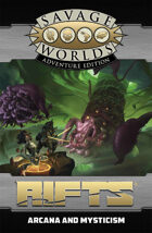 Savage Rifts: Arcana and Mysticism (SWADE Edition)