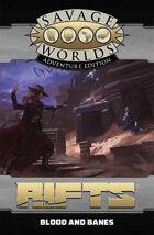 Savage Rifts: Blood and Banes (SWADE Edition)