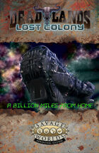Deadlands: Lost Colony: A Billion Miles from Home