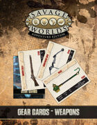 Savage Worlds Adventure Edition: Gear Cards (Weapons)
