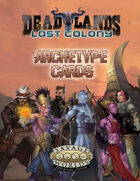 Deadlands: Lost Colony: Archetypes