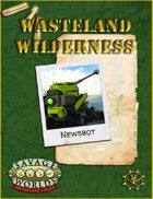 Wasteland Wilderness: Newsbot for Savage Worlds
