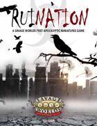 RuinAtion: A Savage World Post-Apocalyptic Miniatures Game