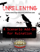 Unrelenting: scenario add-on for Ruination