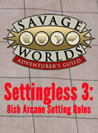 Settingless 3: 8ish Arcane Setting Rules