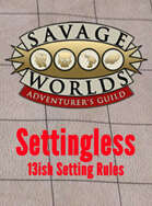Settlingless– 13ish Setting Rules without a Setting