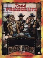 Deadlands Classics: Dead Presidents