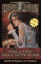 Deadlands Fiction Anthology 2: For a Few Dead Guys More