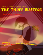 Triple Threat Mage And The Three Masters (Episode Three)