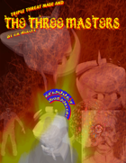 Triple Threat Mage And The Three Masters (Episode Five)