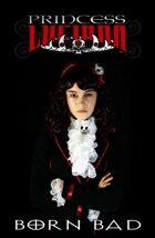 Princess Lucinda : Born Bad