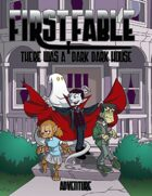 There Was A Dark, Dark House (FirstFable)