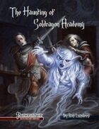 [PFRPG] The Haunting of Soldragon Academy