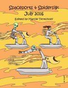 Spaceports & Spidersilk July 2016