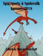 Spaceports & Spidersilk January 2018