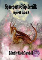 Spaceports & Spidersilk April 2018