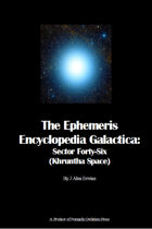 The Ephemeris Encyclopedia Galactica: Sector Forty-Six (Khruntha Space)