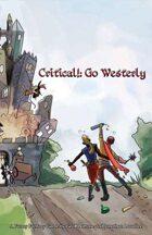 Critical!: Go Westerly