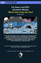 Far Away Land Adventures: Whoa! Here Come the Dead