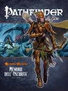 Pathfinder GdR Seconda Oscurità: 5-Memorie dell'Oscurità