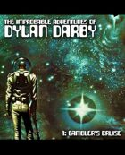 The Improbable Adventures of Dylan Darby: 1 - Gambler's Cruise