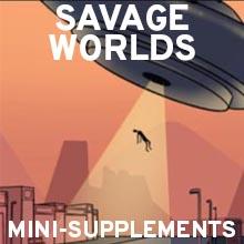 Savage Worlds Mini-Supps