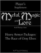 Metal, Magic and Lore: Heavy Armor Packages—The Race of Gray Elves PDF