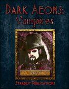 Dark Aeons: Vampires Part 1