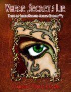 Where Secrets Lie: Tales of Legend-Haunted Arkham #7